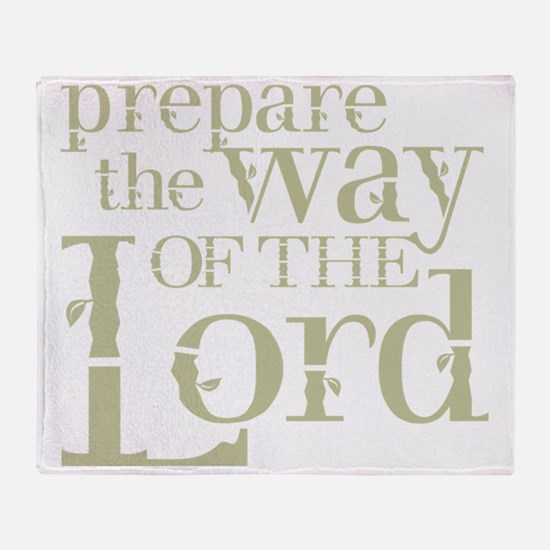 Prepare the Way of the Lord Throw Blanket