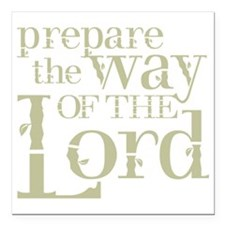 "Prepare the Way of the L Square Car Magnet 3"" x 3"""