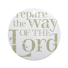 Prepare the Way of the Lord Round Ornament