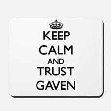 Keep Calm and TRUST Gaven Mousepad