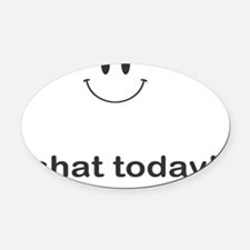 i shat today Oval Car Magnet