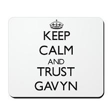 Keep Calm and TRUST Gavyn Mousepad