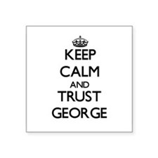 Keep Calm and TRUST George Sticker