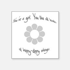 "Youre a girl... Big Bang Th Square Sticker 3"" x 3"""