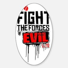 Fight the Forces of EVIL! Sticker (Oval)