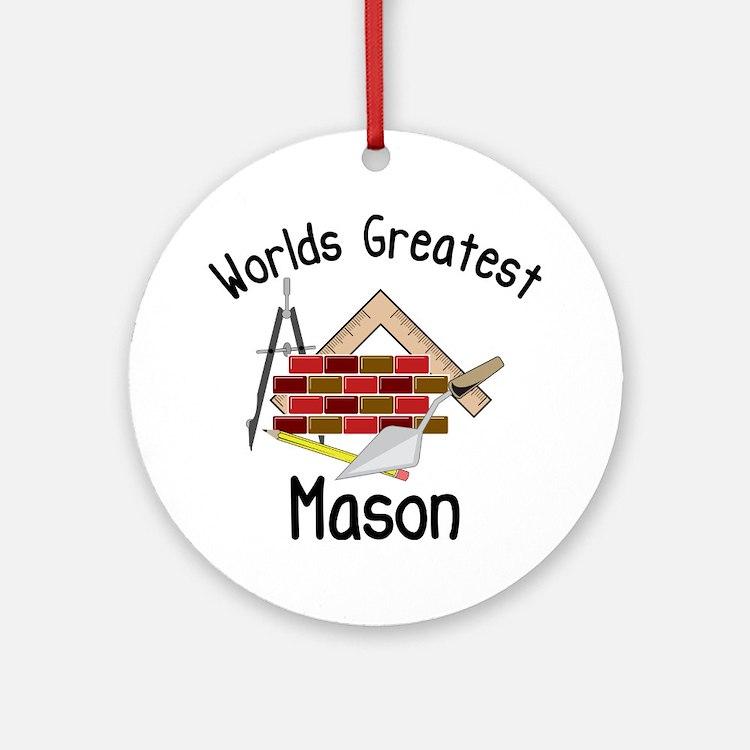 Worlds Greatest Mason Round Ornament