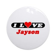I Love Jayson Ornament (Round)