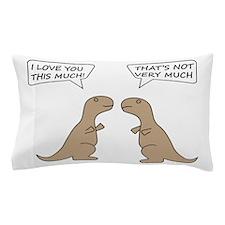 T-Rex Feelings, Hilarious Pillow Case