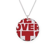 Get over it! Necklace Circle Charm
