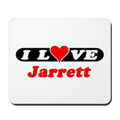 I Love Jarrett Mousepad