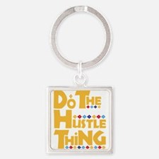 Do the Hustle Thing Square Keychain