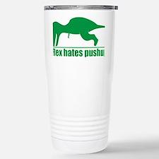 T-Rex Hates Pushups, Fu Stainless Steel Travel Mug