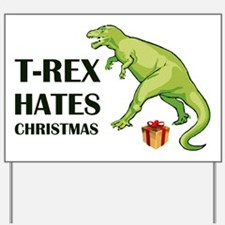 T-Rex hates Christmas Yard Sign