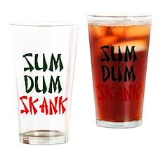 SUM DEM SKANK! Drinking Glass