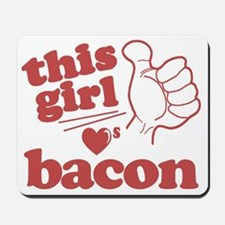 Girl Loves Bacon Mousepad