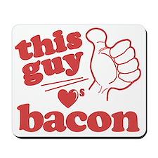 Guy Loves Bacon Mousepad