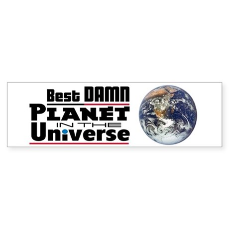 Best Damn Planet - Bumper Sticker