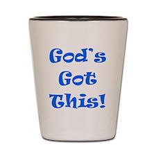 God's Got This B Shot Glass