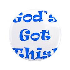 """God's Got This B 3.5"""" Button"""