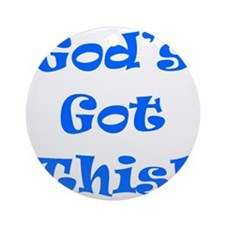 God's Got This B Round Ornament