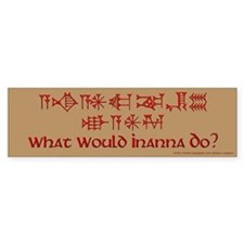 What Would Inanna Do? Bumper Bumper Sticker