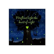 "Fireflies light the heart o Square Sticker 3"" x 3"""
