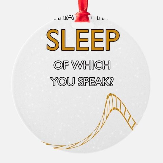 Keep-Sleep-Edge Ornament