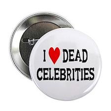 Dead Celebrities Button