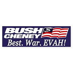 Bush-Cheney: Best War Evah! (sticker)