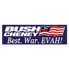 Bush-Cheney: Best War Evah! (sticker)