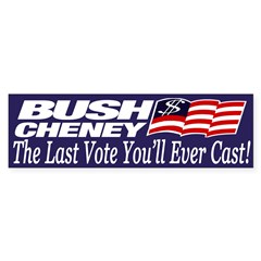 Bush-Cheney: The Last Vote to Cast