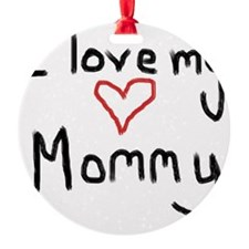 I love my Mommy Ornament