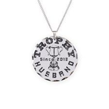 Trophy Husband Since 2013 wh Necklace