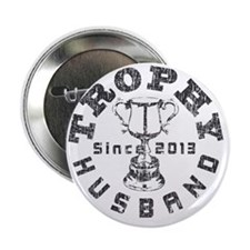 """Trophy Husband Since 2013 white 2.25"""" Button"""