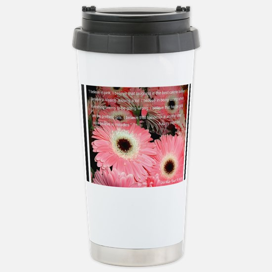 I Believe in Pink... Stainless Steel Travel Mug