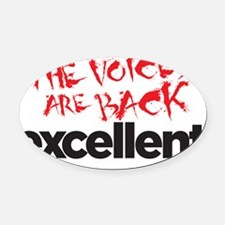 the voices Oval Car Magnet