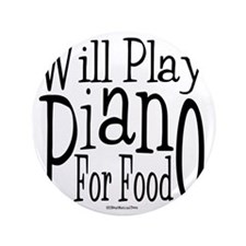 "Will Play Piano 3.5"" Button"