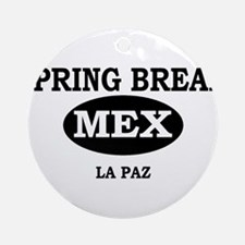 Spring Break La Paz, Mexico Ornament (Round)