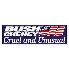 Bush-Cheney: Cruel and Unusual (sticker)
