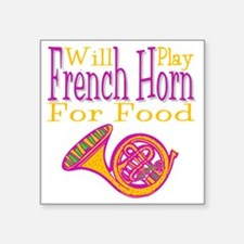 "Will Play French Horn Square Sticker 3"" x 3"""