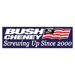 Bush-Cheney: Screwing Up Since 2000