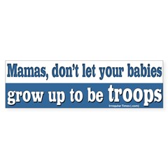 Don't Let Your Babies Grow Up Troops