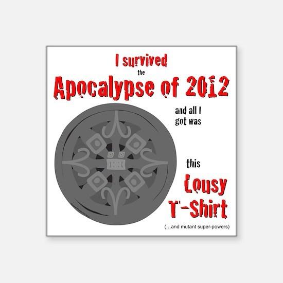 "Apocalypse Survivors Shirt Square Sticker 3"" x 3"""