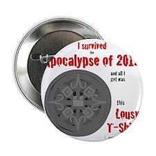 """Apocalypse Survivors Shirt 2.25"""" Button"""