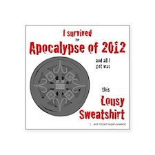 "Apocalypse Survivors Sweats Square Sticker 3"" x 3"""