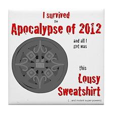 Apocalypse Survivors Sweatshirt Tile Coaster