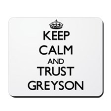 Keep Calm and TRUST Greyson Mousepad