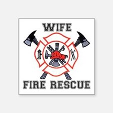 "Fire Fighters Wife Square Sticker 3"" x 3"""