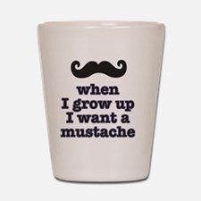 When I grow up I want a  mustache Shot Glass