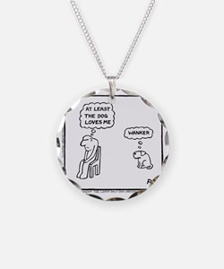 At Least The Dog Loves Me Necklace